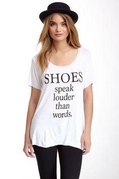 Shoes Speak Louder Than Words Tee