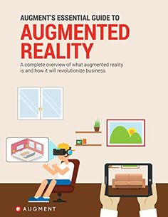 Augment's Essential Guide to Augmented Reality by Dennis ...