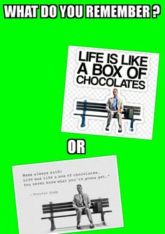 Life IS like a box of chocolates More