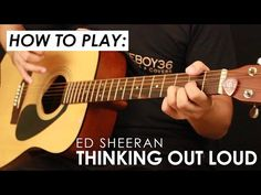 """How To Play """"Thinking Out Loud"""" by Ed Sheeran, Easy Beginner Guitar Lesson / Tutorial - YouTube"""