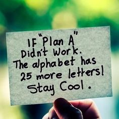 "If ""Plan A"" didn't work, the alphabet has 25 more letters! Stay Cool. You've got this! http://rhapsodystrategies.com ""You know you're meant for more…"" #meant4more #nextlevel #leadership #leader #business #success #coaching #leadershipcoaching #businesscoaching #inspiration #inspirational #motivation #motivational #entrepreneur #quotes #quoteoftheday #mindset #successquotes #rhapsodystrategies #1millionepicstories #sophisticatedleaders"