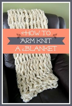 Arm Knitting Tutorial: How To Arm Knit a Blanket CONTINUE:…