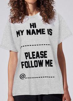 Please Follow Me... Tee