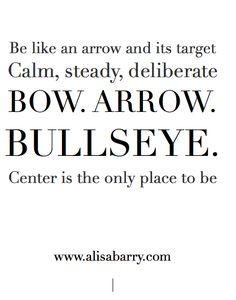 I want to live from the center, steady and just sometimes delight in spontaneous with no target or steadiness!
