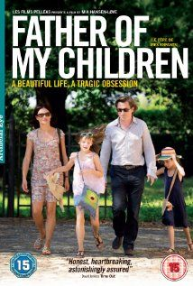 Father of my Children (Le père de mes enfants) is a remarkable French film that is both warm and tragic. A beautiful Parisian family, the father a debt-ridden film producer, suffers the burden of success. The whole cast, including the children in this film, are superb.