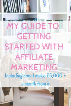 My guide to getting started with affiliate marketing including how I make £5,000+ a month from it