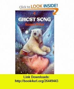 Ghost Song (9780571169399) Susan Price , ISBN-10: 0571169392  , ISBN-13: 978-0571169399 ,  , tutorials , pdf , ebook , torrent , downloads , rapidshare , filesonic , hotfile , megaupload , fileserve