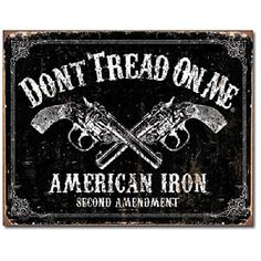 This Dont Tread On Me American Iron Revolver Tin Sign features a vintage-style reproduction graphic. Made in the USA. Great metal sign for a hunting or shooting cabin.