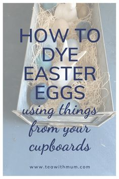 How to dye Easter eggs using natural ingredients from your cupboards; dye some this Easter! With metal draw with straw, dyed eggs and white porcelain Easter bunnies