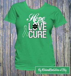 Hope Love Cure Green Ribbon Shirts For Cerebral Palsy, Gastroparesis, Mitochondrial Disease, Neurofibromatosis, Stem Cell Transplant & More