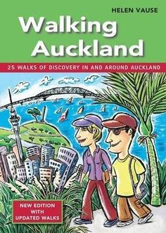 Walking Auckland: 25 Walks of Discovery in and Around Auckland
