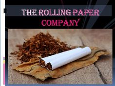 http://www.therollingpapercompany.com/ - We design such rolling papers that each time you try a new one you will forget the last you just puffed.- authorSTREAM Presentation