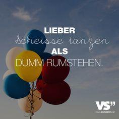 Visual Statements® Lieber scheisse tanzen als dumm rumstehen. Sprüche/ Zitate/ Quotes/ Spaß/ witzig/ lustig/ Fun
