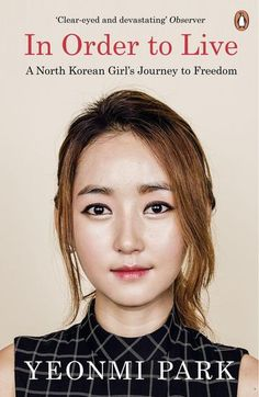 [EBook] In Order To Live: A North Korean Girl's Journey to Freedom Author Yeonmi Park,