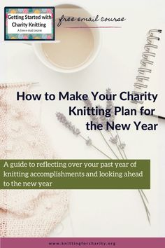 Here's how you can reflect over your past year of knitting accomplishments and look ahead to the new year - Knitting for Charity