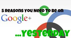 Why Getting a Google Plus Account is Worth Your Time