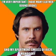 Will Ferrell - Anchorman - My brothers favorite line