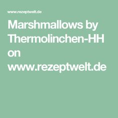 Marshmallows by Thermolinchen-HH on www.rezeptwelt.de