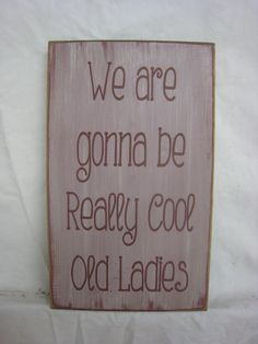 We're Gonna Be Real Cool Ladies Great sign for by ExpressionsNmore, $19.95