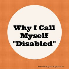 I am disabled. I am not a person with disabilities I am a disabled person and that is really important to me