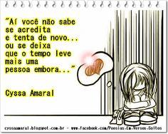 INCERTEZA  http://cyssaamaral.blogspot.com.br/2014/07/ai-voce-nao-sabe-se-acredita-e-tenta-de.html