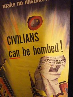 """#Atomic hopes/fears: Remember """"Civilians can be bombed"""" poster."""