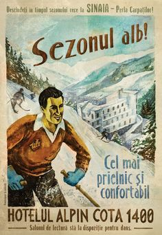 Hotel Alpin Cota 1400, Sinaia Perla Carpatilor, Sezonul Alb, Touring Club Romania, Romanian Vintage Poster, Retro. Vintage Ski Posters, Vintage Advertising Posters, Vintage Advertisements, Vintage Ads, Vintage Hotels, Retro Illustration, Cycling Art, Old Ads, Hetalia