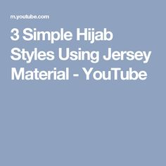 3 Simple Hijab Styles Using Jersey Material - YouTube