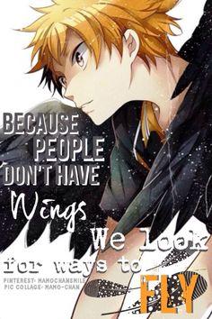Porque as pessoas não tem asas, Nós procuramos maneiras de voar. Haikyuu