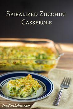 Spiralized Zucchini Casserole | Low Carb Yum