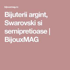 Bijuterii argint, Swarovski si semipretioase | BijouxMAG