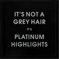 """""""It's Not A Grey Hair"""" Wall Decor 
