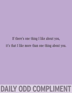Art Daily Odd Compliment my-strange-sense-of-humor Funny Compliments, Just In Case, Just For You, Funny Quotes, Funny Memes, Random Quotes, Flirting Quotes, Qoutes, Pick Up Lines