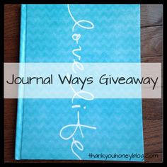 Journal Ways Giveaway — Thank You Honey