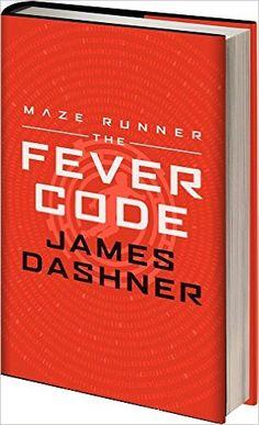 The Fever Code (Maze Runner Series): Amazon.co.uk: James Dashner: 9781910655160: Books