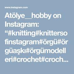 """Atölye__hobby on Instagram: """"#knitting#knittersofinstagram#örgü#örgüaşkı#örgümodelleri#crochet#crochetblanket#crocheted#çeyiz#etamin#kanevice#dikiş#elyapimi#hobi#home#dekor#evdekorasyonu#evim#severekörüyoruz#handmade#elişi#crocheting#dantel#motif#amigurumi#patik#yelek#dikiş#örgüoyuncak#homedecor#vintage"""" Crochet Baby Cardigan, Knitting, Instagram, Amigurumi, Blouse, Tricot, Breien, Stricken, Weaving"""