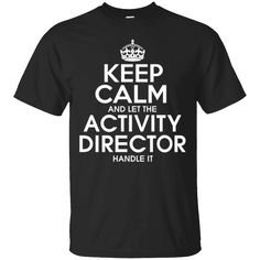 Hi everybody!   Keep calm and let the activity director handle it T Shirt   https://zzztee.com/product/keep-calm-and-let-the-activity-director-handle-it-t-shirt/  #KeepcalmandlettheactivitydirectorhandleitTShirt  #Keep #calm #anddirector #letitShirt #thedirectorShirt #activitydirectoritShirt #director #handleit #itTShirt #T #Shirt # #