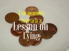 Here is a lesson on Lying---use pennies to teach the lesson! would be a great object lesson, family devotion, or small group activity.