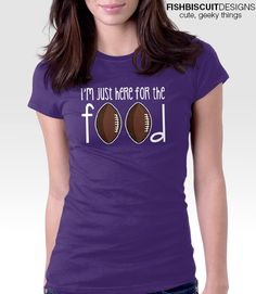 I'm Just Here For the Food T-Shirt | Funny Football Shirt
