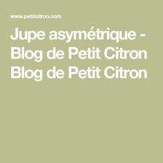 Jupe asymétrique - Blog de Petit Citron Blog de Petit Citron