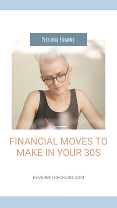 Financial Moves To Make In Your 30s - REVERSE THE CRUSH Improve Credit Score, Check Your Credit Score, Fix Your Credit, Way To Make Money, Make Money Online, Tax Advisor, Student Loan Debt, Starting Your Own Business, Investing Money