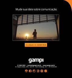 Mude sua ideia sobre comunicação.  www.gampi.com.br