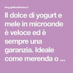 Il dolce di yogurt e mele in microonde è veloce ed è sempre una garanzia. Ideale come merenda o con ospiti improvvisi.