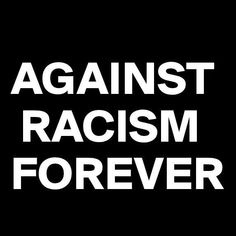 Against Racism Forever