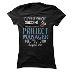 Project Manager T Shirts, Hoodies. Get it now ==► https://www.sunfrog.com/LifeStyle/Project-Manager-Tee-Black-Ladies.html?57074 $22.99