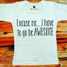 Check out this item in my Etsy shop https://www.etsy.com/listing/516735929/baby-clothes-excuse-me-i-have-to-go-be