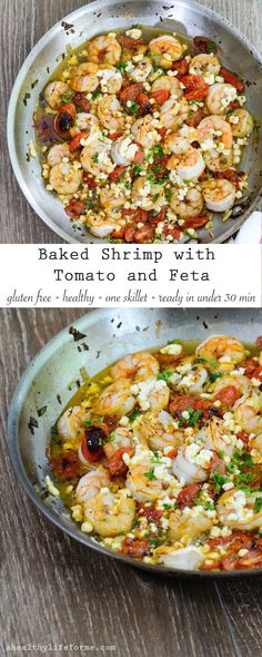 Baked Shrimp with Tomato and Feta is an easy, delicious, gluten free and healthy dinner that is made in one skillet and ready in less than 30 minutes. Gluten Free  - A Healthy Life For Me