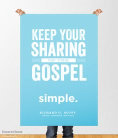 """Keep your sharing of the gospel simple."" - Richard G. Scott #ldsconf #hastenthework"
