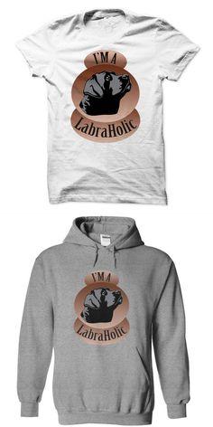 Im A Labraholic! For Labrador Lovers! Dog T Shirt Maker #dog #t #shirt #face #swap #dog #training #t #shirt #marry #my #daddy #dog #t #shirt #watch #dogs #t #shirt