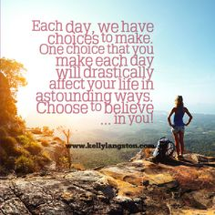 Choose to believe in you!